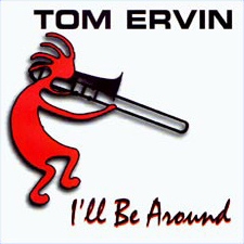 Tom Ervin - I'll Be Around CD